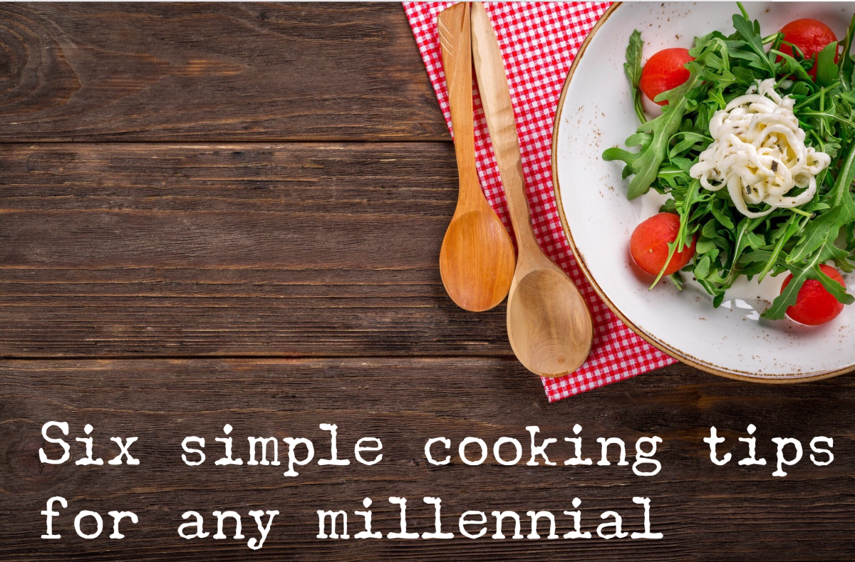 Six simple cooking tips for any millennial